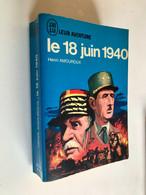 J'AI LU LEUR AVENTURE N° A174  Le 18 Juin 1940  Henri MOUROUX  1967 - Historisch