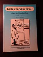 Lach Je Tanden Bloot! Humor In De Tandheelkunde - Door S. Lievens En J. Seynaeve - Unief Gent - 1993 - Unclassified