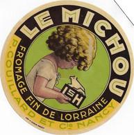 ETIQUETTE DE FROMAGE     NEUVE   CARTONNEE  LE MICHOU LSH CAMEMBERT LORRAINE P. COUILLARD NANCY MEURTHE ET MOSELLE - Unclassified