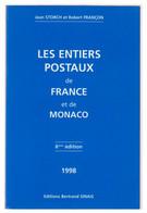 LES ENTIERS POSTAUX DE FRANCE ET DE MONACO - 6° EDITION --1998-- J.STORCH & R.FRANCON-- BON ETAT-- - France