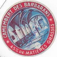 ETIQUETTE DE FROMAGE  CAMEMBERT DES BARBARIANS  LOULANS LES FORGES HAUTE SAONE - Cheese