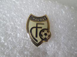 PIN'S    SPORT  FOOTBALL  F C  CHAUDRAY - Fútbol