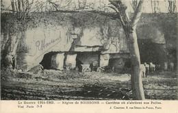 REGION DE SOISSONS CARRIERES OU S'ABRITENT NOS POILUS - Soissons