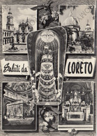 CARTOLINA  SALUTI DA LORETO,ANCONA,MARCHE,STORIA,CULTURA,IMPERO ROMANO,BELLA ITALIA,MEMORIA,RELIGIONE,VIAGGIATA 1957 - Ancona