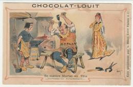 CHROMO   Chocolat LOUIT EXPRESSION PITTORESQUE  SE METTRE MARTEL EN TETE - Louit