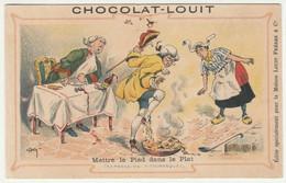 CHROMO   Chocolat LOUIT EXPRESSION PITTORESQUE  METTRE LE PIED DANS LE PLAT - Louit