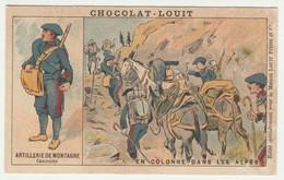 CHROMO   Chocolat LOUIT ARTILLERIE DE MONTAGNE  CANONNIER  LES ALPES  SOLDATS  UNIFORMES  ARMEE SOLDAT - Louit
