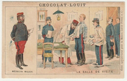 CHROMO   Chocolat LOUIT   LA SALLE DE VISITE  MEDECIN MAJOR  SOLDATS  UNIFORMES  ARMEE SOLDAT - Louit