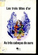 Les Trois Têtes D'or - As Três Cabeças De Ouro - Bilingue Français - Portugais - Collectif - 1986 - Cultural