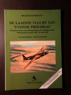 De Laatste Vlucht Van Yvonne Proudbag - Bommenwerpers Boven België Luchtslag Om Ruhrgebied - 1943 - Guerra 1939-45