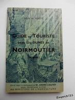 Guide Du Touriste Dans Les Dunes De NOIRMOUTIER  - N° 69 - Eaux Et Forêts - Tourism