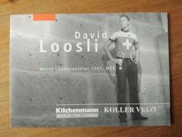 Cyclisme - Carte Publicitaire KOLLER VELOS KILCHENMANN En 2 Volets 2003 : David LOOSLI Champion Du Monde Under 23- Signé - Cycling