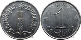 France - Ve République - 1 Centime Épi 1969 Queue Longue - SUP/AU58 ! - Fra2855 - A. 1 Centime