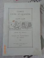 Comité Lyon -Saint-Quentin ,1918-1928 ,exposé Des Travaux Et Extraits Des Procés Verbaux Des Séances - Picardie - Nord-Pas-de-Calais