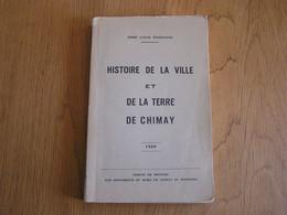 HISTOIRE DE LA VILLE ET DE LA TERRE DE CHIMAY L Dardenne 1969 Régionalisme Caraman De Croy Seigneuries Histoire - Bélgica