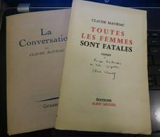 CLAUDE MAURIAC TOUTES LES FEMMES SONT FATALES Envoi 1957 + CONVERSATION + BRETON - Autographed