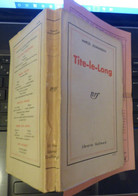 MARCEL JOUHANDEAU TITE-LE-LONG 1932 Avec Envoi - Autographed
