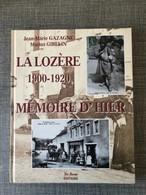 La Lozère 1900 1920 Mémoire D'hier En Cartes Postales Anciennes - Zonder Classificatie