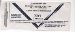 Contremarque D'une Place  TGV N°1 1998 Finale Coupe De La Ligue Au Stade De  France  (PPP27873) - Europe