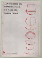 A LA RECHERCHE DES PREMIERS PAYSANS, IL YA 6000 ANS DANS LA DRÔME - 1986 - Archeologia