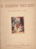 PUBBLICAZIONE CON CALENDARIO 1960 :  IL  BAMBINO  NELL'ARTE CON 10 RIPRODUZIONI APPLICATE A COLORI . - Big : 1941-60