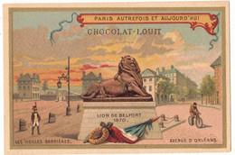 CHROMO PUBLICITAIRE CHOCOLAT LOUIT PARIS AUTREFOIS ET AUJOURD'HUI VIEILLES BARRIERES AVENUE ORLEANS STATUE LION BELFORT - Louit