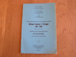 MARQUES POSTALES ET OBLITERATIONS Bureaux Français Algérie Marcophilie Philatélie Cachet Colonie Française France - Other Books