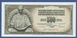 YUGOSLAVIA - P.91c– 500 Dinara 1986 - UNC  Prefix BN - Jugoslavia