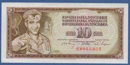 YUGOSLAVIA - P.82b – 10 Dinara 1968 - UNC  Prefix BM - Jugoslavia