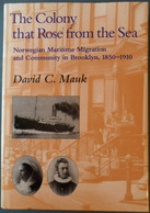 The Colony That Rose From The Sea: Norwegian Maritime Migration And Community In Brooklyn, 1850–1910 - Altri