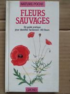 Fleurs Sauvages Un Guide Pratique Pour Identifier Facilement 140 Fleurs ,1988 - Natuur