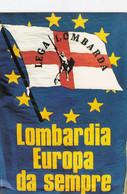 PONTIDA-BERGAMO-LEGA LOMBARDA-LOMBARDIA EUROPA DA SEMPRE- FIRMATA AL RETRO- CARTOLINA NON VIAGGIATA-ANNO 1991 - Bergamo