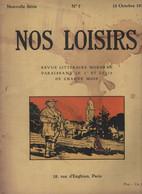 NOS LOISIRS N° 7 - 15 10 1919 -SOMMAIRE : VIOLLIS / MAUROIS / PHILLPOTTS / DE ROBERT / BOYLESVE / CLEMENCEAU-JACQUEMAIRE - Other