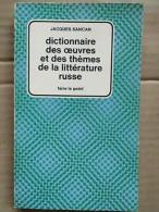 Jacques Sancan - Dictionnaire Des œuvres Et Des Thèmes De La Littérature Russe - Dictionaries