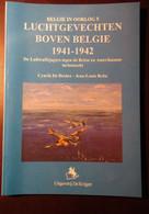 Luchtgevechten Boven België 1941-1942 - Luftwaffe Jagers Tegen De Britten En Amerikanen - Wevelgem Moorsele Maldegem - Guerra 1939-45