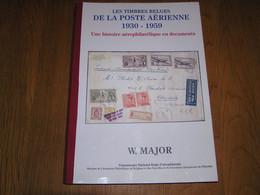 LES TIMBRES BELGES DE LA POSTE AERIENNE Aviation Marcophilie Philatélie Cachets Aérophilatélie Aéropostale SABENA Avion - Other Books