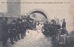 38 -- Couvent De La Gde Chartreuse -- Expulsion Des Pères Chartreux -- 29 Avril 1903 --- 3484 - Chartreuse