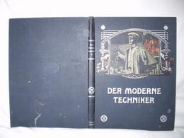 Der Moderne Techniker - Modellband Von 1909 (15699) - Livres Anciens
