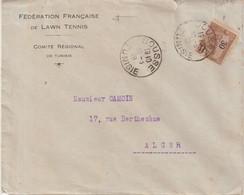 """TUNISIE : OBL . """" SOUSSE """" . POUR L'ALGERIE . LETTRE A ENTETE FEDERATION FRANCAISE DE LAWN TENNIS  1926 . - Briefe U. Dokumente"""