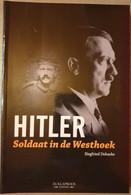 (1914-1918 ARDOOIE GELUVELD WIJTSCHATE MESEN WERVIK) Hitler. Soldaat In De Westhoek. - 1939-45