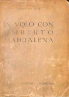 In Volo Con Umberto Maddalena (1938) (Aviation Italie Hydravions Raids Aériens) - Old Books