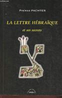 La Lettre Hébraïque Et Ses Secrets - Pachter Pin'has - 2001 - Cultural