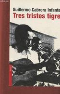 Tres Tristes Tigres - Cabrera Infante Guillermo - 2007 - Cultural