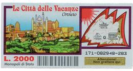 Gratta E Vinci - LE CITTA'  DELLE VACANZE - ORVIETO - - Lottery Tickets