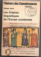 Les Origines Linguistiques De L'Europe Occidentale - Wolff 1971 - 256 Pages - Moyen-âge Histoire Médiévale - Geschichte
