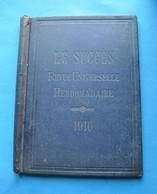 RELIURE LE SUCCES REVUE HEBDOMADAIRE En 1910 - Supplies And Equipment