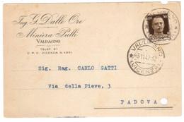 WQ120    Regno 1942 - Cartolina  MINIERA PULLI  Ing, Dalle Ore VALDAGNO Per Vicenza, Imperiale 30 Cent - Marcofilía