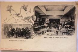 SUISSE—BERN—Cafe De L'Hotel De La Poste - BE Berne