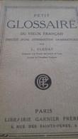 Petit Glossaire Du Vieux Français L.CLEDAT Garnier 1916 - Dictionaries