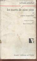 Les Morts De Mon Père Et Autres Nouvelles - Amichaï Yehuda - 2001 - Other